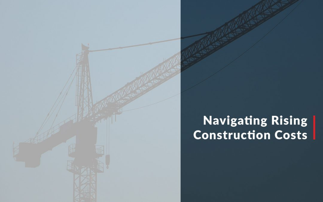 Navigating Rising Construction Costs