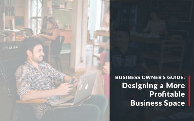 Business Owner's Guide: Designing a More Profitable Business Space
