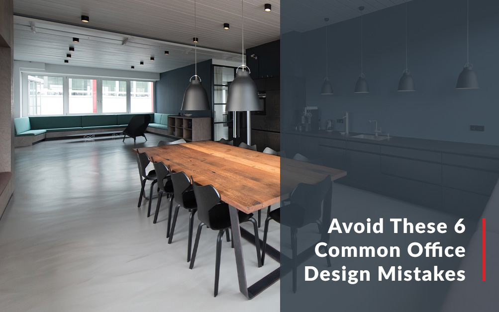 Avoid These 6 Common Office Design Mistakes