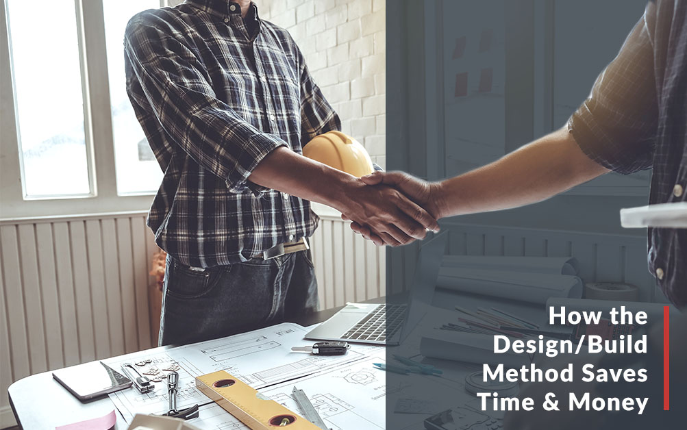 How the Design/Build Method Saves Time & Money