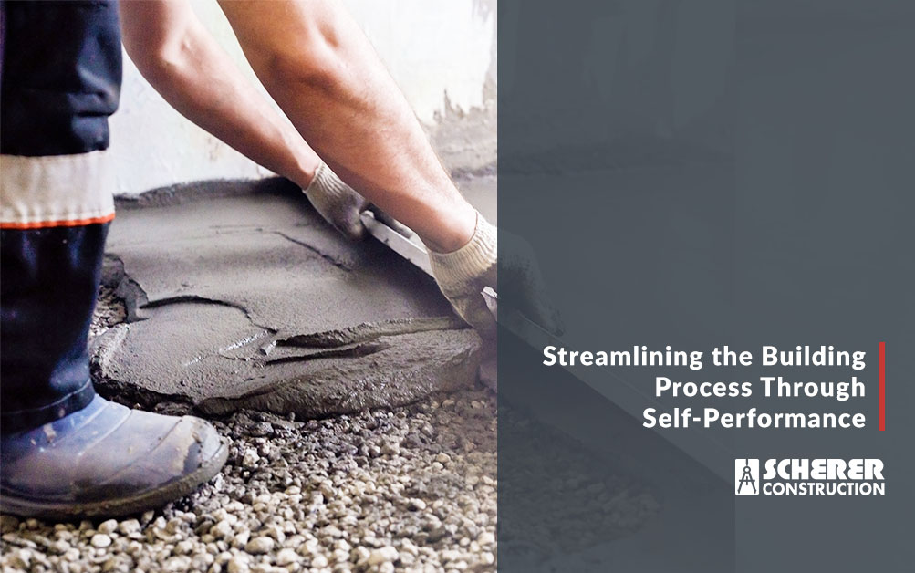 Streamlining the Building Process Through Self-Performance
