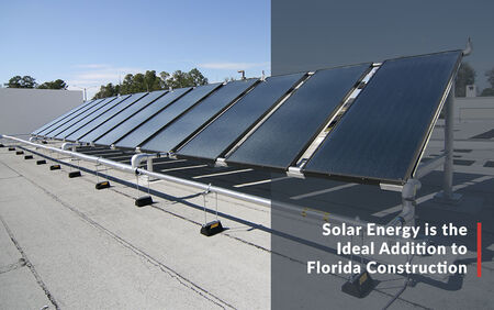 Solar Energy is the Ideal Addition to Florida Construction